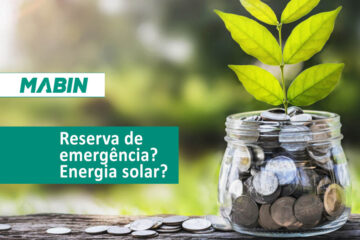 Energia solar pode ser uma reserva de emergência? Vivemos tempos difíceis! Por isso nós da MABIN queremos lhe ajudar a superar e a planejar o seu futuro.